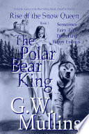 Rise Of The Snow Queen Book One  The Polar Bear King