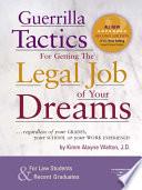 Guerrilla Tactics for Getting the Legal Job of your Dreams  2d