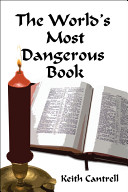 The World's Most Dangerous Book : lost, countries founded and destroyed,...