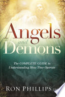 Angels and Demons The Complete Guide to Understanding How They Operate