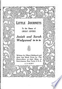 Little Journeys to the Homes of Great Lovers  Josiah and Sarah Wedgwood  William Godwin and Mary Wolistonecraft  Dante and Beatrice  John Stuart Mill and Harriet Taylor  Charles Parnell and Kitty O Shea  Petrarch and Laura