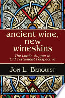 Ancient Wine  New Wineskins