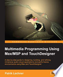 Multimedia Programming Using Max MSP and TouchDesigner