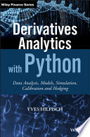 Derivatives Analytics with Python   Data Analytics  Models  Simulation  Calibration and Hedging   WS