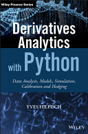 Derivatives Analytics with Python - Data Analytics, Models, Simulation, Calibration and Hedging + WS
