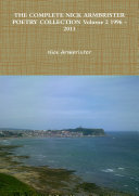 THE COMPLETE NICK ARMBRISTER POETRY COLLECTION Volume 2 1996 - 2013