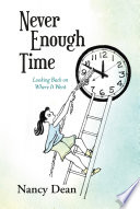 Never Enough Time : she prevails over rampaging river rapids, builds friendships...