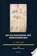 Die Historisierung der Herrscherbilder (ca. 1000-1200)