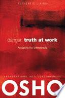 Danger  Truth at Work