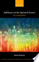 Balthasar On The Spiritual Senses book