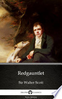 Redgauntlet by Sir Walter Scott - Delphi Classics (Illustrated)