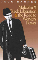 Malcolm X Black Liberation The Road To Workers Power