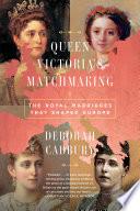 Queen Victoria s Matchmaking