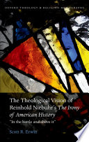 The Theological Vision of Reinhold Niebuhr s  The Irony of American History