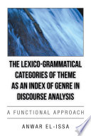 The Lexico Grammatical Categories Of Theme As An Index Of Genre In Discourse Analysis book