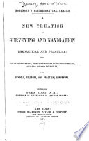 A New Treatise on Surveying and Navigation  Theoretical and Practical