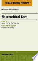 Neurocritical Care An Issue Of Neurologic Clinics E Book