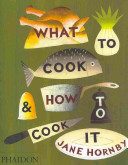 What to Cook   how to Cook it