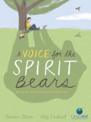 Voice for the Spirit Bears, A