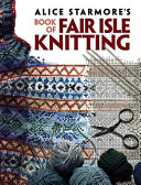 Alice Starmore s Book of Fair Isle Knitting