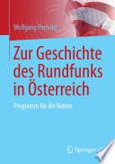 Zur Geschichte des Rundfunks in Österreich