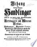 Bihang utaf åtskillige allmenna Handlingar, ifrån år 1529 intil år 1698. Hörande til the förr ... utgifne Riksdagars och Mötens Beslut ... Sammandragit ... af A. A. Stiernman