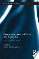 Violence and War in Culture and the Media Five Disciplinary Lenses