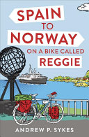 Spain to Norway on a Bike Called Reggie Book Cover