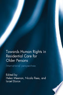 Towards Human Rights in Residential Care for Older Persons