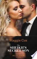 The Sheikh s Secret Son  Mills   Boon Modern   Secret Heirs of Billionaires  Book 6