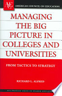 Managing the Big Picture in Colleges and Universities