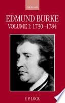 Edmund Burke: Volume I, 1730-1784