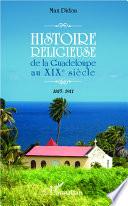 illustration du livre Histoire religieuse de la Guadeloupe au XIX e siècle