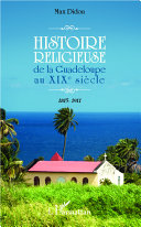 illustration Histoire religieuse de la Guadeloupe au XIX e siècle