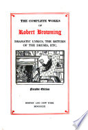 The Complete Works of Robert Browning  Dramatic lyrics  etc