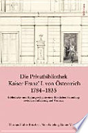 Die Privatbibliothek Kaiser Franz' I. von Österreich 1784-1835