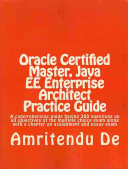 Oracle Certified Master  Java Ee Enterprise Architect Practice Guide