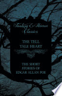 The Tell Tale Heart The Short Stories Of Edgar Allan Poe Fantasy And Horror Classics