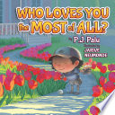 Who Loves You the Most of All