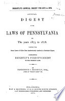 Annual Digest of the Laws of Pennsylvania for the Years 1873 to 1878 Book PDF