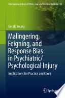 Malingering  Feigning  and Response Bias in Psychiatric  Psychological Injury