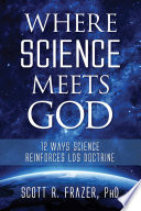 Where Science Meets God 12 Ways Science Reinforces Lds Doctrine