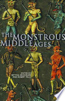 The Monstrous Middle Ages As A Vehicle For A