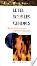 Le feu sous les cendres : une spiritualité pour la vie religieuse contemporaine