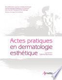Actes pratiques en dermatologie esth  tique