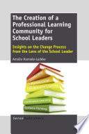 The Creation of a Professional Learning Community for School Leaders