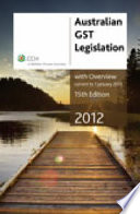 Australian GST Legislation with Overview 2012