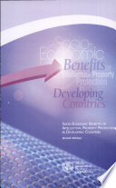 Socio economic Benefits of Intellectual Property Protection in Developing Countries