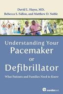 Understanding Your Pacemaker Or Defibrillator