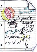 Il grande viaggio  Le penne e le idee
